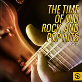 The Time of Old Rock and Pop Hits, Vol. 2 by Various Artists
