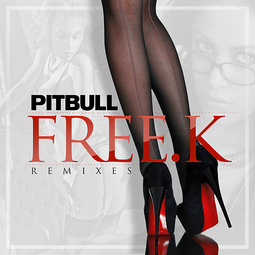 FREE.K Remixes von Pitbull