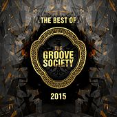 The Best of the Groove Society 2015 by Various Artists