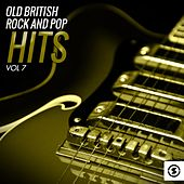 Old British Rock and Pop Hits, Vol. 7 von Various Artists