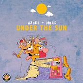 Under the Sun (feat. Murs) - Single by Azure