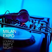 Milan Expo (Lounge Party Night) by Various Artists