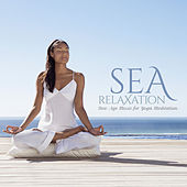 Sea Relaxation: New Age Music for Yoga Meditation by Various Artists