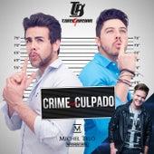 Crime Sem Culpado by Tony & Bryan