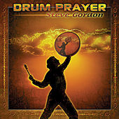 Drum Prayer by Steve Gordon/Deborah Martin