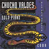 Solo Piano The Music Of Cuba by Chucho Valdes