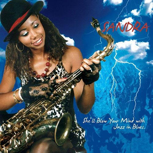 She'll Blow Your Mind...with Jazz in Blues by Sandra
