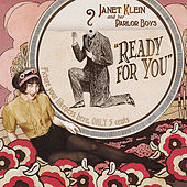 Ready for You by Janet Klein & Her Parlor Boys