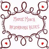 Razorburn Blues by Mamie Minch