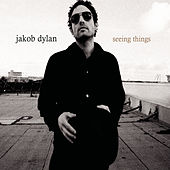 Seeing Things by Jakob Dylan