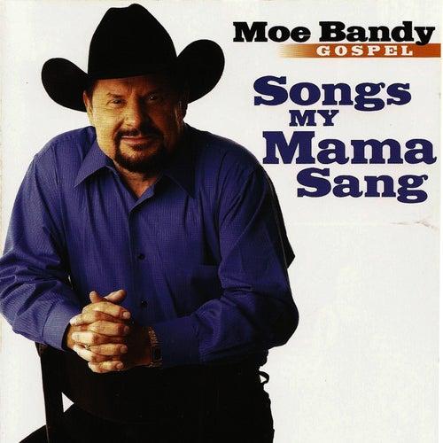Songs My Mama Sang - Gospel by Moe Bandy