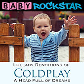 Lullaby Renditions of Coldplay - A Head Full of Dreams by Baby Rockstar