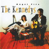 Angel Fire by The Kennedys