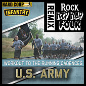 Workout to the Running Cadences U.S. Army Infantry by The U.S. Army Infantry