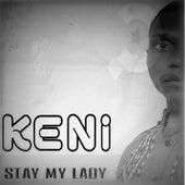 Stay My Lady by Keni