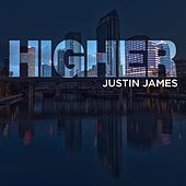 Higher by Justin James