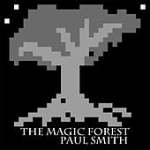 The Magic Forest by Paul Smith