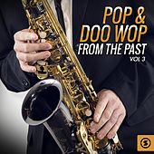Pop & Doo Wop from the Past, Vol. 3 by Various Artists