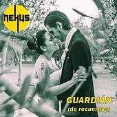 Guardián (De Recuerdos) by Nexus