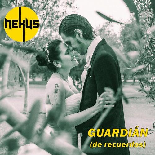Guardián (De Recuerdos) by Nexus