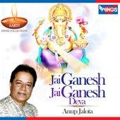 Jai Ganesh Jai Ganesh Deva (Aarti) by Anup Jalota