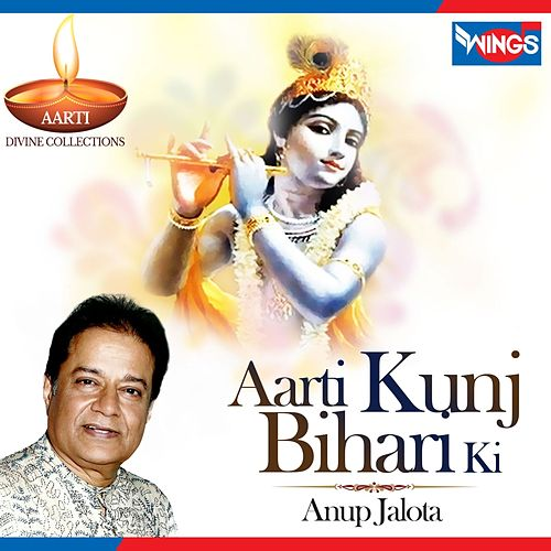 Aarti Kunj Bihari Ki by Anup Jalota