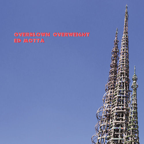 Overblown Overweight by Ed Motta