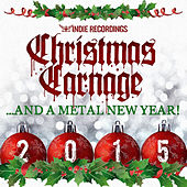 Christmas Carnage 2015 by Various Artists