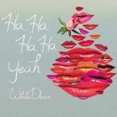Ha Ha Ha Ha (Yeah) by White Denim