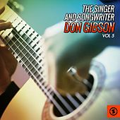 The Singer and Songwriter, Don Gibson, Vol. 5 by Don Gibson