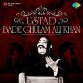 Ustad: Bade Ghulam Ali Khan by Ustad Bade Ghulam Ali Khan
