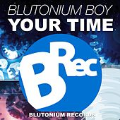 Your Time by Blutonium Boy