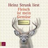 Fleisch ist mein Gemüse by Heinz Strunk