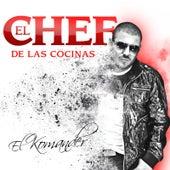 El Chef de las Cocinas by El Komander