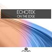 On The Edge by Echotek