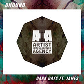 Dark Days (feat. James) - Single by Bhound