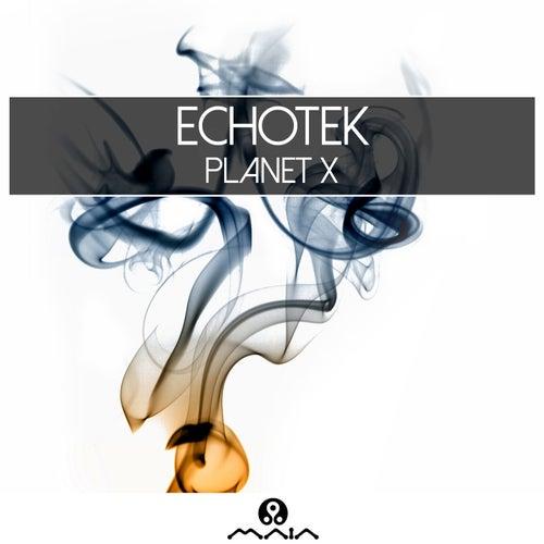 Planet x by Echotek
