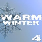 Warm Winter, Vol. 4 by Various Artists