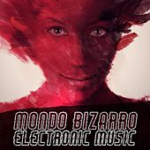 Mondo Bizarro Electronic Music by Various Artists