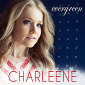 Evergreen by Charleene Closshey