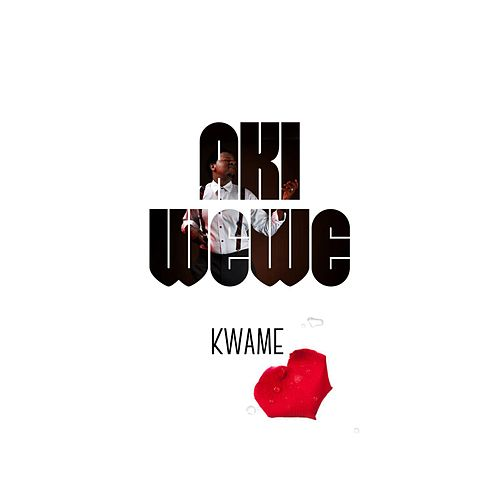 Aki Wewe by Kwame