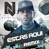 Estas Aqui (Reggaeton Remix) by Nicky Jam
