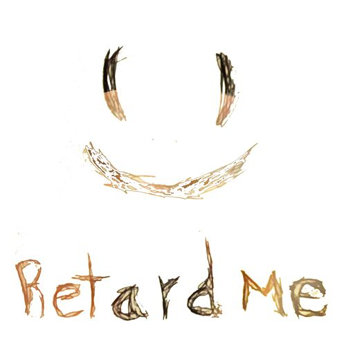 Retard Me by Butterfly