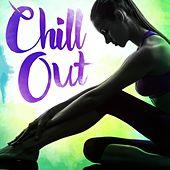 Chill Out by Various Artists
