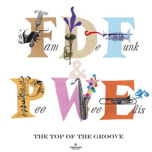 The Top of the Groove by Pee Wee Ellis