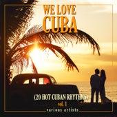 We Love Cuba, Vol. 1 (20 Hot Cuban Rhythms) von Various Artists