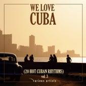We Love Cuba, Vol. 3 (20 Hot Cuban Rhythms) von Various Artists