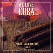 We Love Cuba, Vol. 4 (20 Hot Cuban Rhythms) von Various Artists