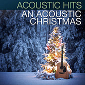 Acoustic Hits - An Acoustic Christmas by Acoustic Hits