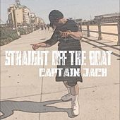 Straight off the Boat by Captain Jack
